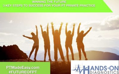 Winning the Future: 3 Key Steps to Success for your PT Private Practice