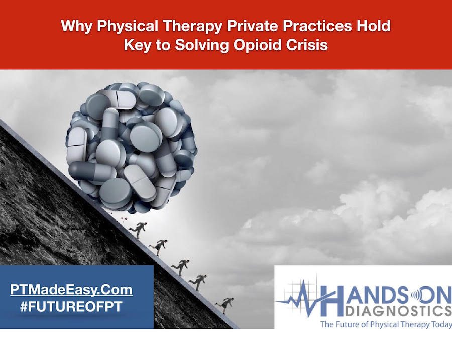 Why Physical Therapy Private Practices Hold Key to Solving Opioid Crisis